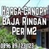 Info Harga Canopy Baja Ringan Per M2 Murah