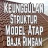 Keunggulan Struktur Model Atap Baja Ringan