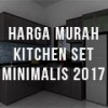 Harga Kitchen Set Minimalis 2018