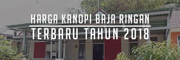 Harga-Kanopi-Baja-Ringan-Terbaru-2018