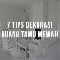 7-Tips-Dekorasi-Ruang-Tamu-Mewah